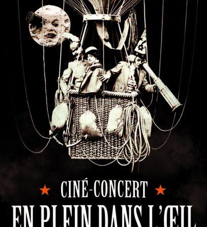 """Ciné-concert """"En plein dans l'oeil"""""""